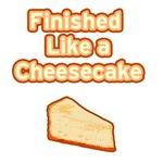 Finished Like A Cheesecake (orange)