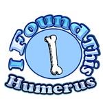 I Found This Humerus 2