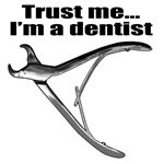 Trust me I'm a dentist. Funny dentist saying.