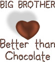 Big Brother - Better Than Chocolate