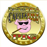 Proud To Be A Capitalist Pig