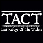 TACT - Last Refuge Of The Witless