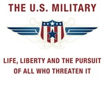 U.S. Military: Life, Liberty and the Pursuit of...