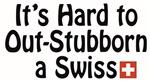 Stubborn Swiss