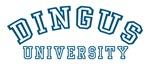 Dingus University