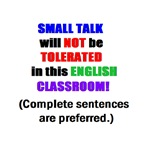 NO SMALL TALK IN ENGLISH CLASS