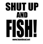 Shut Up And Fish!