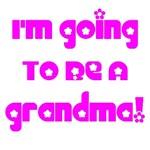 I'm Going To Be A Grandma Shirts