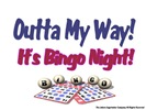 Outta My Way It's Bingo Night