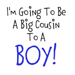Going To Be Big Cousin - BOY!