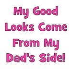Good Looks From Dad's Side - Pink