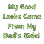 Good Looks from Dad's Side - Green