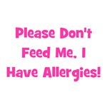 Please Don't Feed Me, I have Allergies (pink)