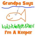 Grandpa Says I'm A Keeper