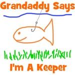 Grandaddy Says I'm A Keeper