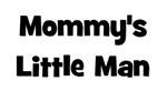 Mommy's Little Man  black