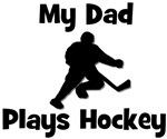 My Dad Plays Hockey