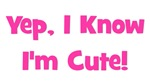 Yep, I kow I'm Cute - Pink