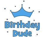 Birthday Dude!