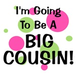 Going To Be Big Cousin!