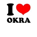 I Love Okra
