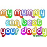 My mummy can beat your daddy