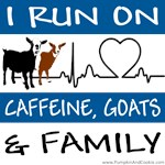 I Run On Caffeine, Goats and Family