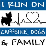 I Run on Caffeine, Dogs & Family