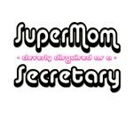 SuperMom...Secretary