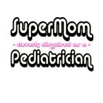SuperMom...Pediatrician