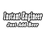 Instant Engineer...Just Add Beer