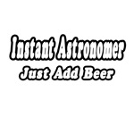 Instant Astronomer...Just Add Beer