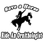Save A Horse...Ride An Ornithologist