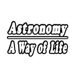 Astronomy...A Way of Life