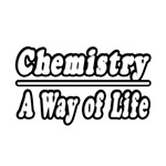 Chemistry...A Way of Life