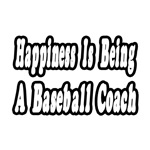 Happiness Is Being A Baseball Coach