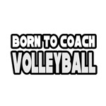 Born To Coach Volleyball