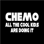 Chemo: All the Cool Kids Are Doing It