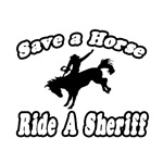 Save Horse, Ride Sheriff
