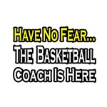 Have No Fear, Basketball Coach Is Here