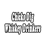 Chicks Dig Whiskey Drinkers