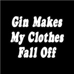 Gin Makes My Clothes Fall Off