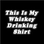 My Whiskey Drinking Shirt