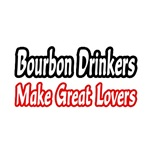 Bourbon Drinkers Make Great Lovers