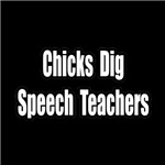 Chicks Dig Speech Teachers