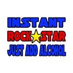Rock Star...Add Alcohol