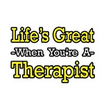 Life's Great...Therapist