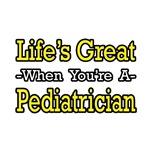 Life's Great...Pediatrician