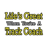 Life's Great...Track Coach