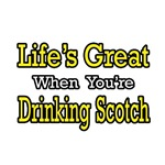 Life's Great...Drinking Scotch